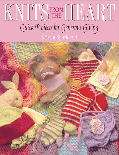 Knits from the Heart, Kristin Spurkland
