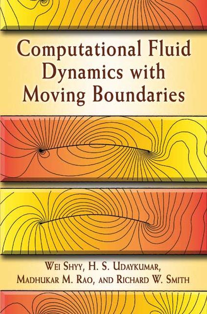 Computational Fluid Dynamics with Moving Boundaries, H.S.Udaykumar, Madhukar M.Rao, Richard W.Smith, Wei Shyy
