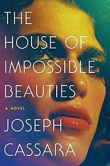 The House of Impossible Beauties, Joseph Cassara