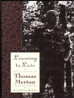 Learning To Love, Thomas Merton