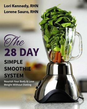 The 28-Day Simple Smoothie System, Lori Kennedy, Lorene Sauro