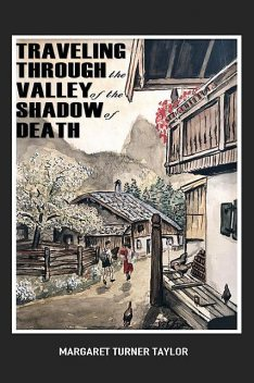 Traveling Through the Valley of the Shadow of Death, Margaret Turner Taylor