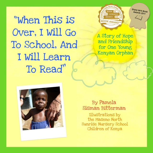 When This Is Over, I Will Go To School, And I Will Learn To Read, Pamela Sisman Bitterman