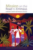 Mission on the Road to Emmaus, Cathy Ross, Stephen B. Bevans