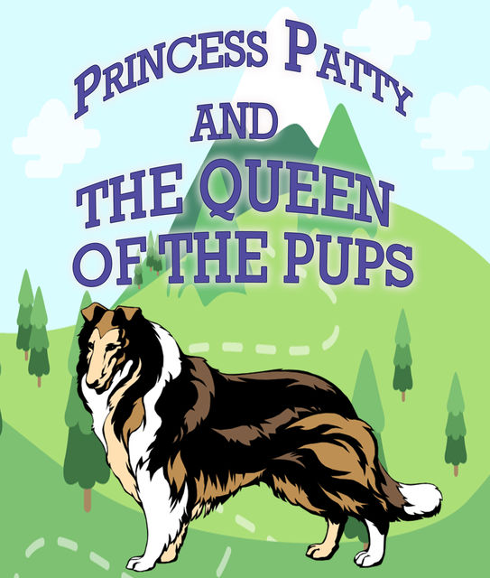 Princess Patty and the Queen of the Pups, Speedy Publishing