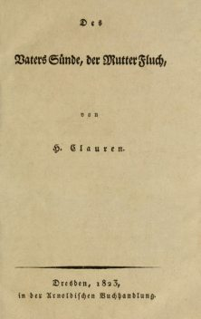 Des Vaters Sünde, der Mutter Fluch, Heinrich Clauren