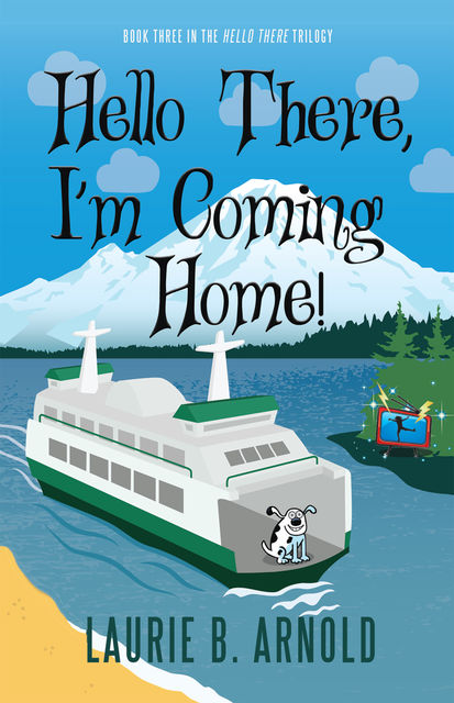 Hello There, I'm Coming Home, Laurie Arnold