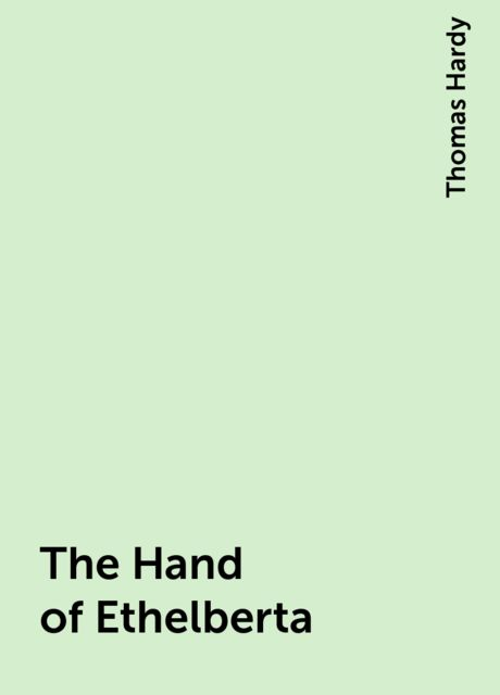 The Hand of Ethelberta, Thomas Hardy