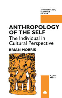Anthropology of the Self, Brian Morris