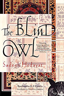 The Blind Owl, Sadegh Hedayat