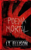Poema mortal, J.T. Ellison