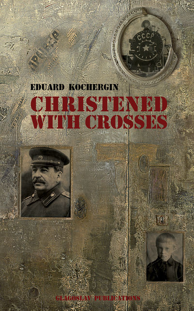 Christened With Crosses, Eduard Kochergin