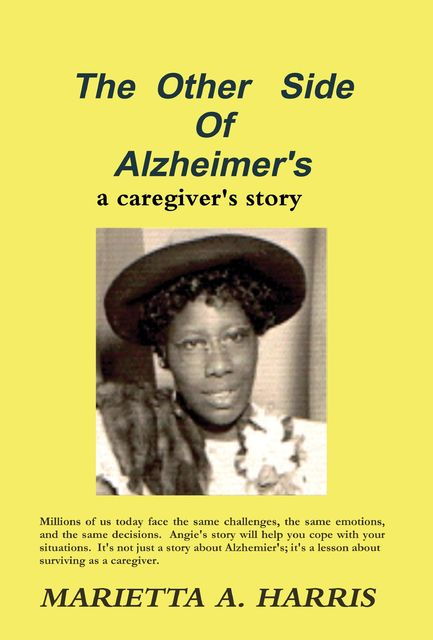 The Other Side of Alzheimer's, a caregiver's story, Marietta Harris