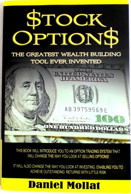 Stock Options: The Greatest Wealth Building Tool Ever Invented, Daniel Mollat