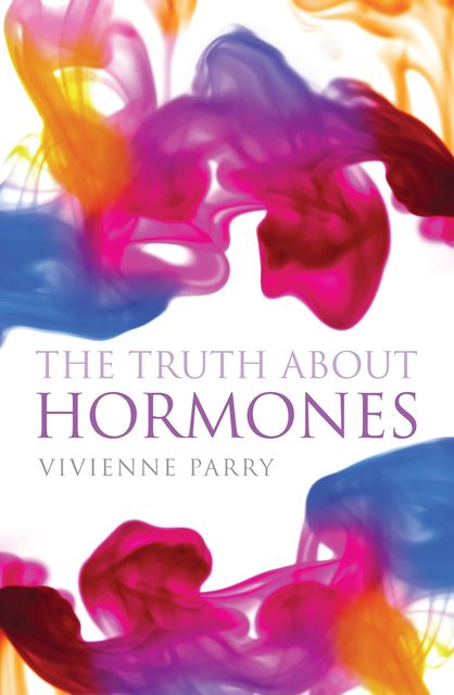 The Truth About Hormones, Vivienne Parry