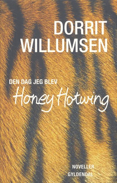 Den dag jeg blev Honey Hotwing, Dorrit Willumsen