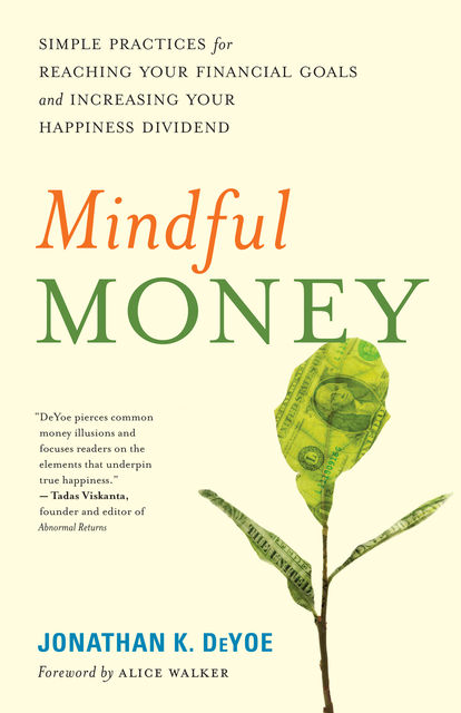 Mindful Money, Jonathan K. DeYoe