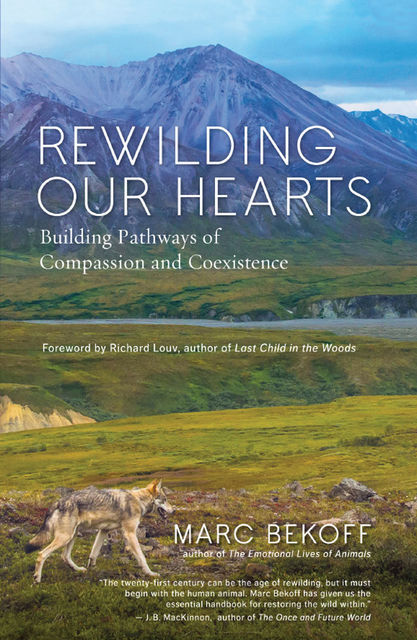 Rewilding Our Hearts, Marc Bekoff
