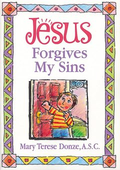 Jesus Forgives My Sins, Mary Terese Donze