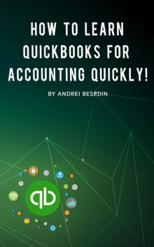 How To Learn Quickbooks For Accounting Quickly, Andrei Besedin