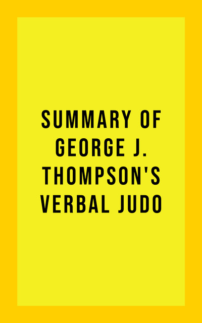 Summary of George J. Thompson's Verbal Judo, IRB Media