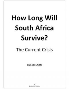 How long will South Africa Survive?, RW Johnson