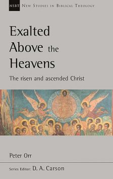 Exalted Above The Heavens, Peter Orr
