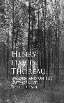 Walden and Civil Disobedience, Henry David Thoreau