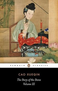The Story of the Stone: The Warning Voice (Volume III): The Warning Voice v. 3 (Classics), Xueqin Cao