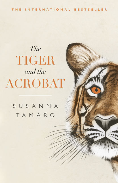 The Tiger and the Acrobat, Susanna Tamaro