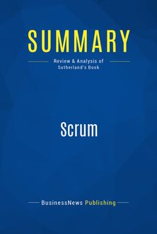Summary: Scrum – Jeff Sutherland, BusinessNews Publishing