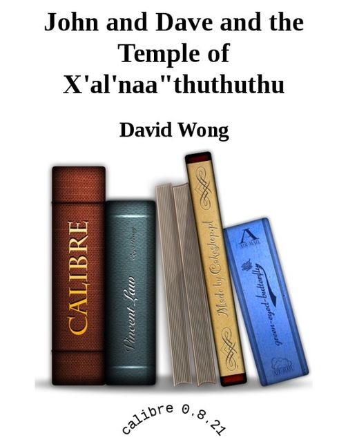 John and Dave and the Temple of Xalnaa huthuthu, David Wong