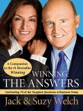 Winning: The Answers: Confronting 74 of the Toughest Questions in Business Today, Jack Welch, Suzy Welch
