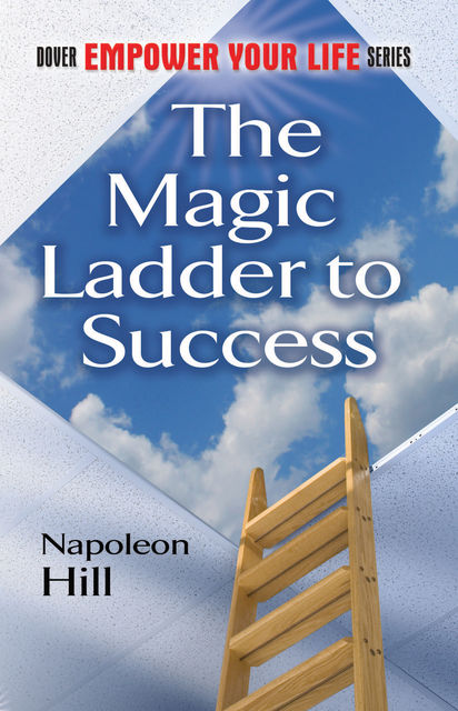 The Magic Ladder to Success, Napoleon Hill