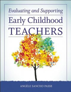 Evaluating and Supporting Early Childhood Teachers, Angèle Sancho Passe