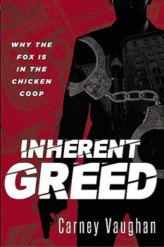 Inherent Greed, Carney Vaughan
