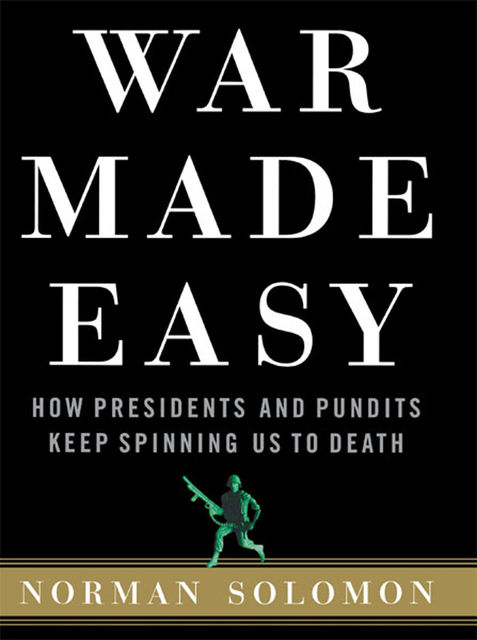 War Made Easy, Norman Solomon