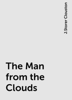 The Man from the Clouds, J.Storer Clouston