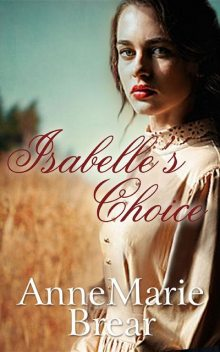 Isabelle's Choice, Annemarie Brear