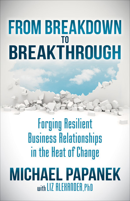 From Breakdown to Breakthrough, Liz Alexander, Michael Papanek