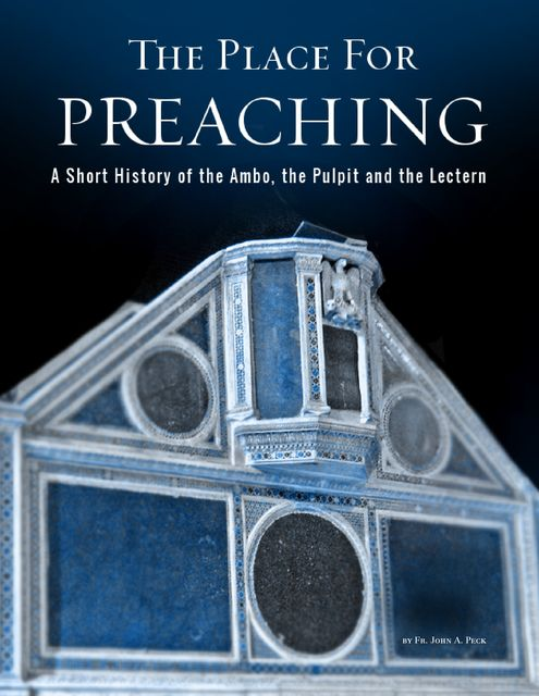 The Place for Preaching, John A.Peck