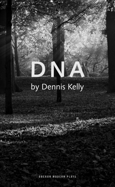DNA, Dennis Kelly