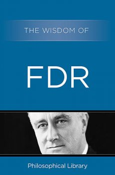 The Wisdom of FDR, The Wisdom Series