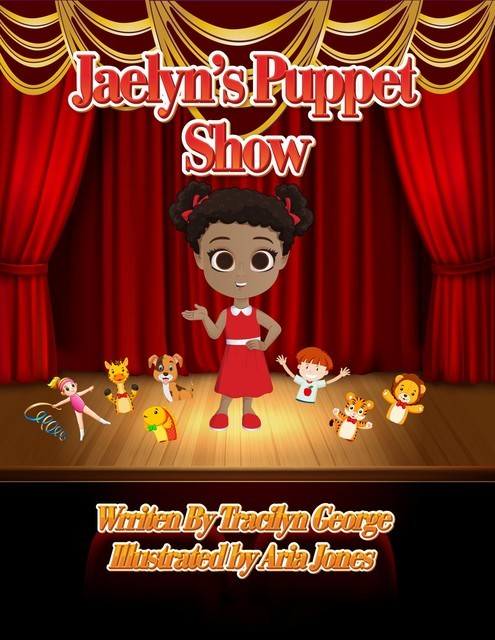 Jaelyn's Puppet Show, Tracilyn George