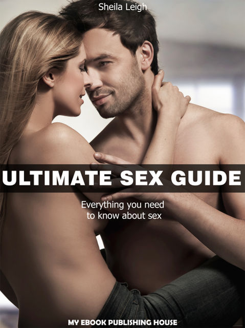 Ultimate Sex Guide, Sheila Leigh
