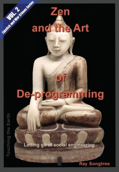 Zen and the Art of Deprogramming (Vol. 2, Lipstick and War Crimes Series), Ray Songtree
