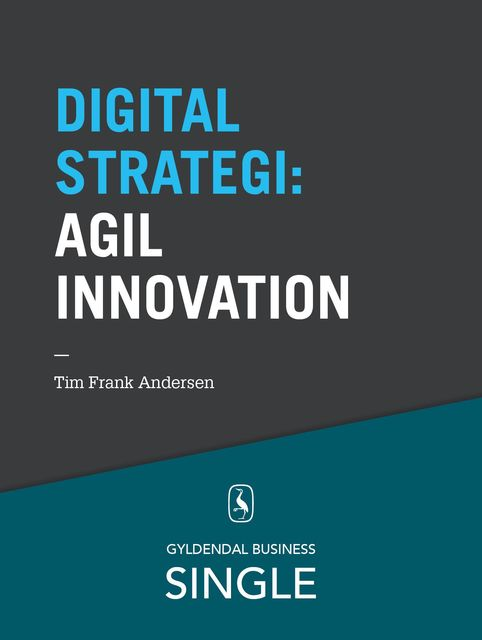 10 digitale strategier – Agil innovation, Tim Frank Andersen
