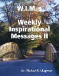 W.I.M. s: Weekly Inspirational Messages II, Michael O Chapman