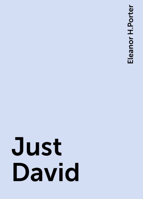 Just David, Eleanor H.Porter