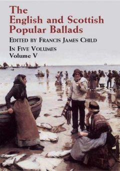 The English and Scottish Popular Ballads, Vol. 5, Francis James Child